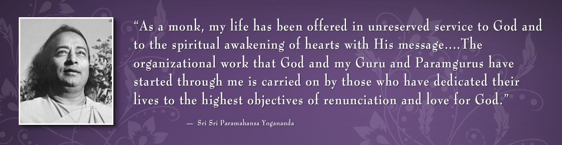 Paramahansa Yogananda: Organiser of Monastic order of YSS/SRF.