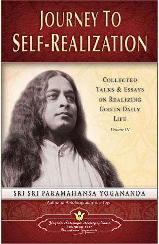 Journey to Self Realization works talks and essays paramahansa yogananda