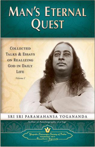 Man's Eternal Quest works Paramahansa Yogananda
