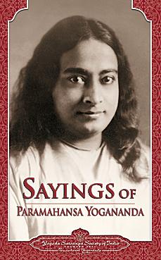 Sayings of Paramahansa Yogananda: Recorded by his close disciples.