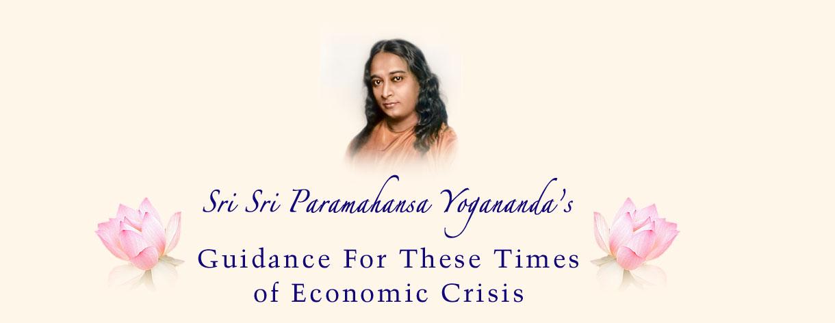 Paramahansa Yogananda's guidance for difficult times.