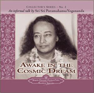Awake in the Cosmic Dream.