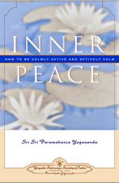 Inner Peace: How to Be Calmly Active and Actively Calm.